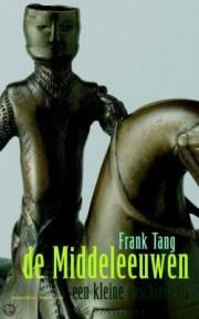 De Middeleeuwen een kleine geschiedenis - Frank Tang
