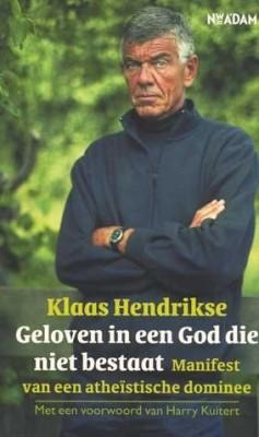 Geloven in een God die niet bestaat - Klaas Hendrikse