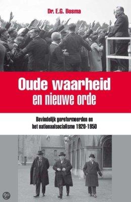 Oude waarheid en nieuwe orde - Ewart Bosma