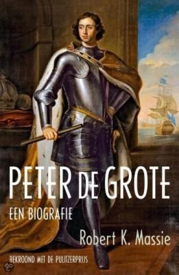 Peter de Grote, een biografie – Robert K. Massie