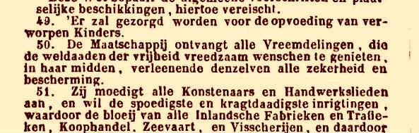 e eerste Nederlandse Grondwet, van de Bataafse Republiek in 1796, maakte duidelijk dat 'Vreemdelingen' hier welkom waren, mits zij 'de weldaaden der vrijheid vreedzaam wenschen te genieten'. Veel Bataven waren 'ervaringsdeskundigen'; Patriotten die voor stadhouder Willem V hadden moeten vluchten. Het Koninkrijk der Nederlanden schrapte die passage weer.