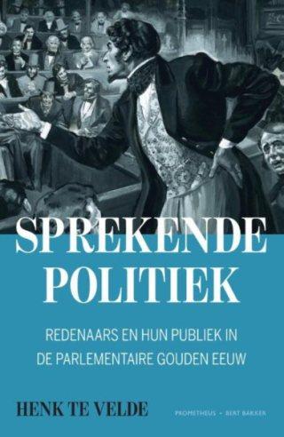 Sprekende politiek – Henk te Velde