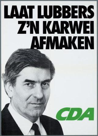 Verkiezingsposter 'Laat Lubbers z'n karwei afmaken', 1986