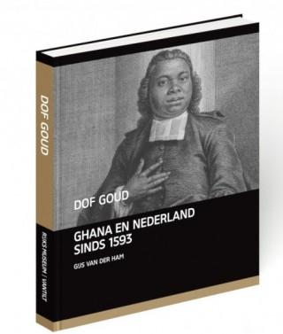 Dof Goud – Nederland en Ghana, 1593-1872