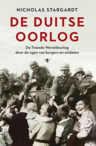 De Duitse oorlog - De Tweede Wereldoorlog door de ogen van burgers en soldaten