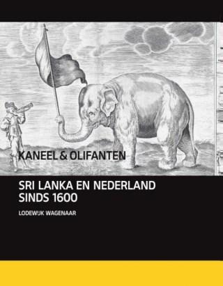 Kaneel en olifanten  Sri Lanka en Nederlands sinds 1602