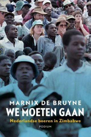 We moeten gaan - Nederlandse boeren in Zimbabwe