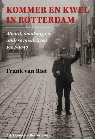 Kommer en kwel in Rotterdam - Frank van Riet