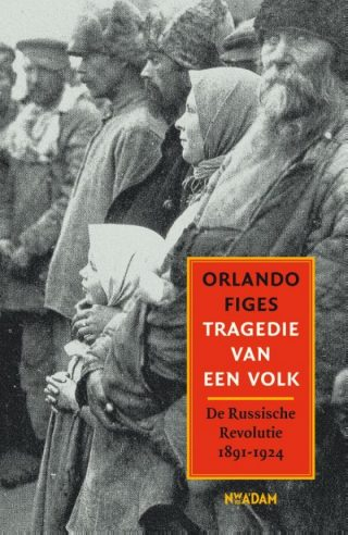 Tragedie van een volk. De Russische Revolutie 1891-1924