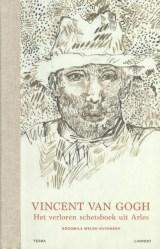 Vincent van Gogh - Het verloren schetsboek uit Arles
