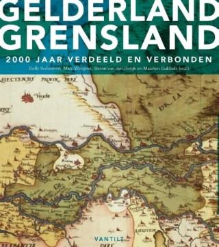 Gelderland grensland. 2000 jaar verdeeld en verbonden