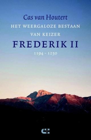 Het weergaloze bestaan van keizer Frederik II (1194-1250)