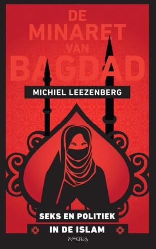 De minaret van Bagdad. Seks en politiek in de Islam