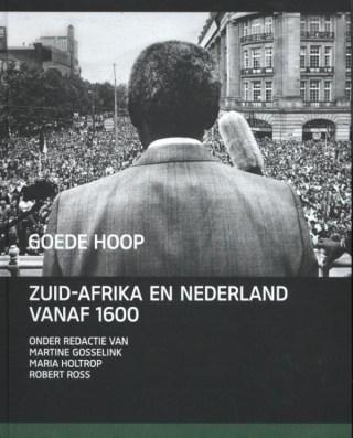 Goede hoop?  Zuid-Afrika – Nederland vanaf 1600