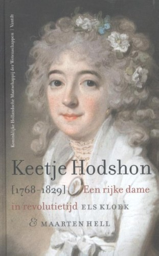 Keetje Hodshon (1768-1829). Een rijke dame in revolutietijd