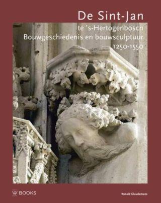 De Sint-Jan te 's Hertogenbosch - Bouwsculptuur en bouwgeschiedenis