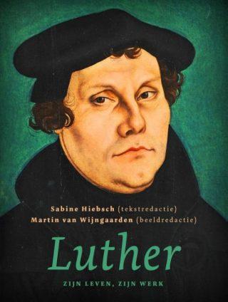 Luther, zijn leven, zijn werk