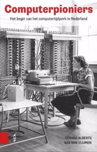 Computerpioniers, Het begin van het computertijdperk in Nederland