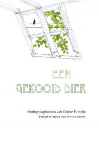 Een gekooid dier  Oorlogsdagboeken van Corine Fonteijn
