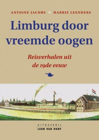 Limburg door vreemde oogen - Reisverhalen uit de 19de eeuw