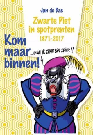 Kom maar binnen - Zwarte Piet in spotprenten 1871-2017