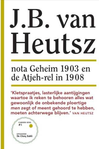 J.B. van Heutsz - Nota Geheim 1903 en de Atjeh-rel in 1908