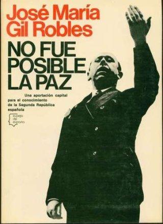 'Vrede was onmogelijk', de memoires van Gil-Robles
