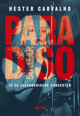Paradiso 50 jaar In 50 legendarische concerten