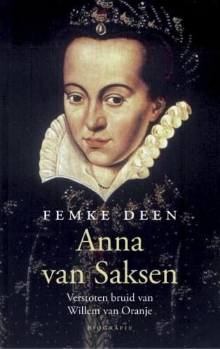 Anna van Saksen De verstoten bruid van Willem van Oranje