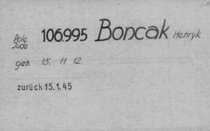 Gevangenenkaart van Buchenwald, waarop Heinz' gevangenennummer (106.995) vermeld staat met de Poolse schrijfwijze van zijn naam: Henryk Boncak. Ook zijn nationaliteit is hier vermeld als Pools. (The Wiener Library). Uit: Van Kleermaker tot Kapo