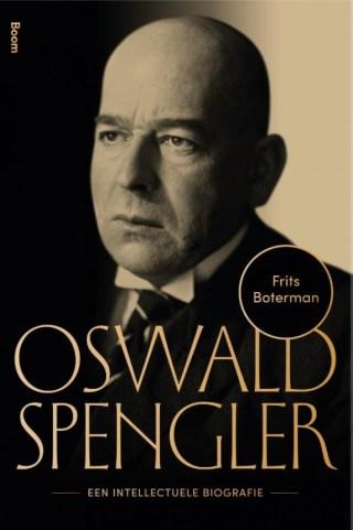 Oswald Spengler Een intellectuele biografie