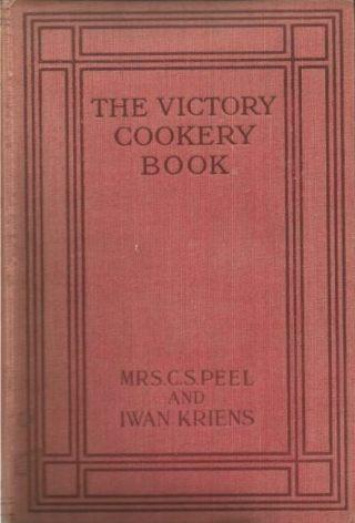 The Victory Cookery Book - Mrs. C.S. Peel en Iwan Kriens (Foto Trudy van der Wees)