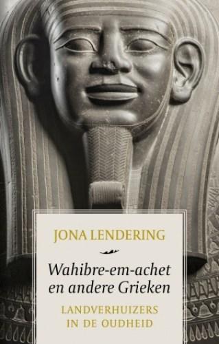Wahibre-em-achet en andere Grieken - Landverhuizers in de Oudheid