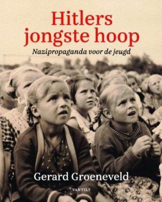 Hitlers jongste hoop - Gerard Groeneveld