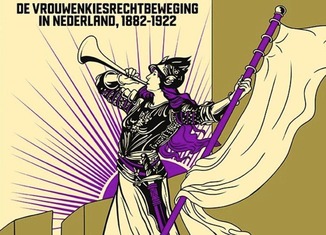 Strijd! – De vrouwenkiesrechtbeweging in Nederland, 1882-1922