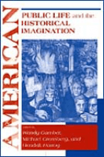 American Public Life and the Historical Imagination Edited by Wendy Gamber, Michael Grossberg, and Hendrik Hartog