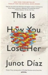 This is How You Lose Her by Junot Diaz. Pic courtesy of Amazon.