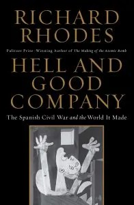 Hell and Good Company by Richard Rhodes