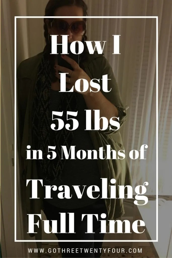 How I Lost 55 lbs in 5 Months of Traveling Full Time