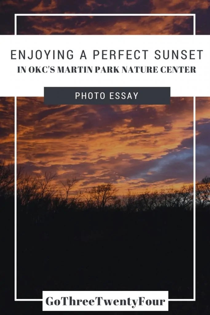 Enjoying a Perfect Sunset in OKC's Martin Park Nature Center (Photo Essay)
