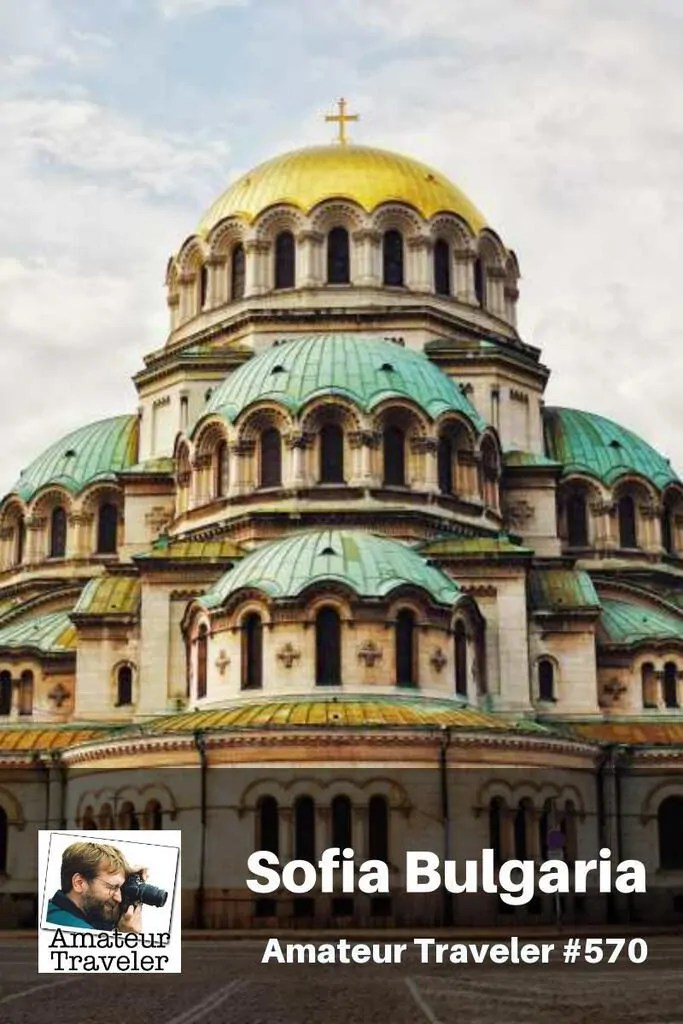 Amateur Traveler Podcast Interview on Sofia, Bulgaria