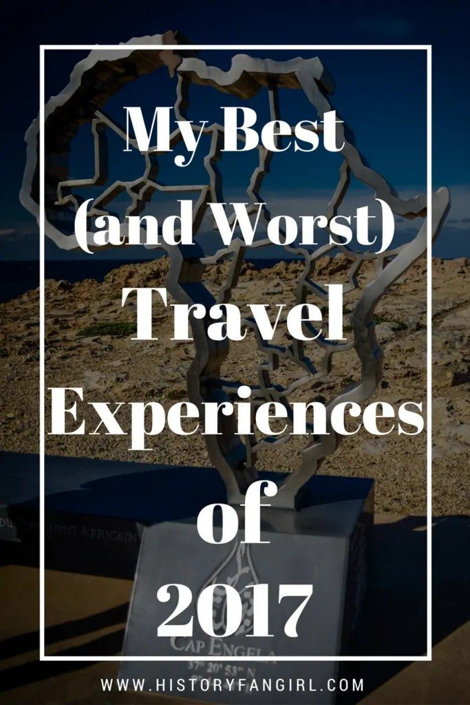 My Best (and Worst) Travel Experiences of 2017