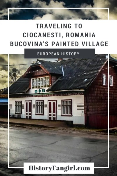 Traveling to Ciocanesti, Romania - Bucovina's Painted Village copy
