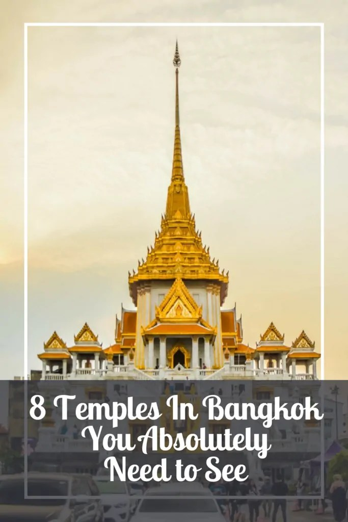 The 8 Temples In Bangkok You Absolutely Need to See