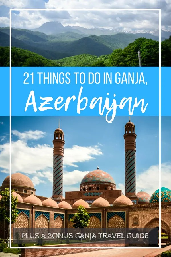 21 Things to Do in Ganja, Azerbaijan Plus a Ganja Travel Guide