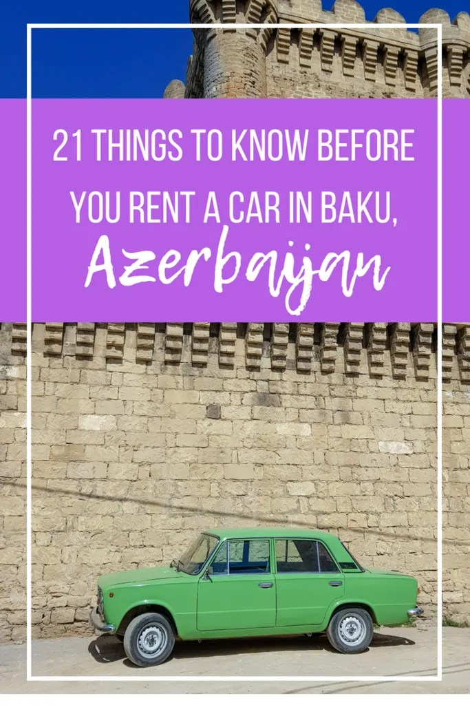 21 Things to Know Before You Rent a Car in Baku, Azerbaijan