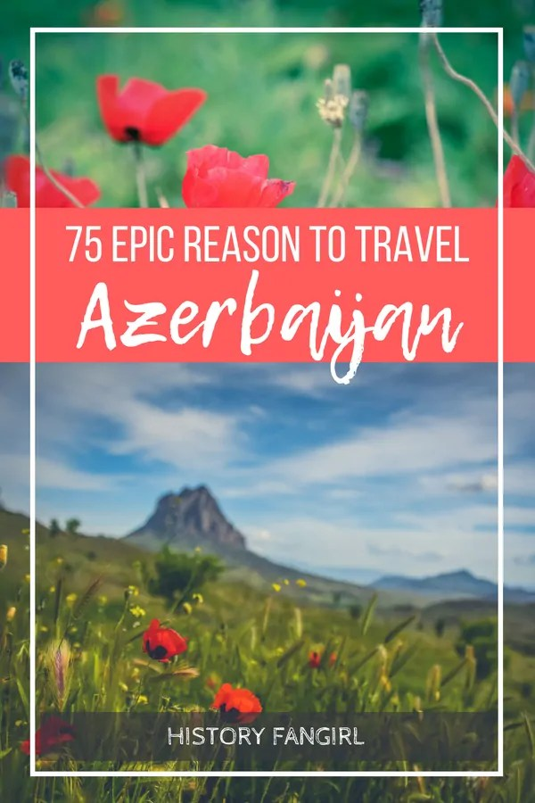 75 EPIC REASONS TO TRAVEL AZERBAIJAN