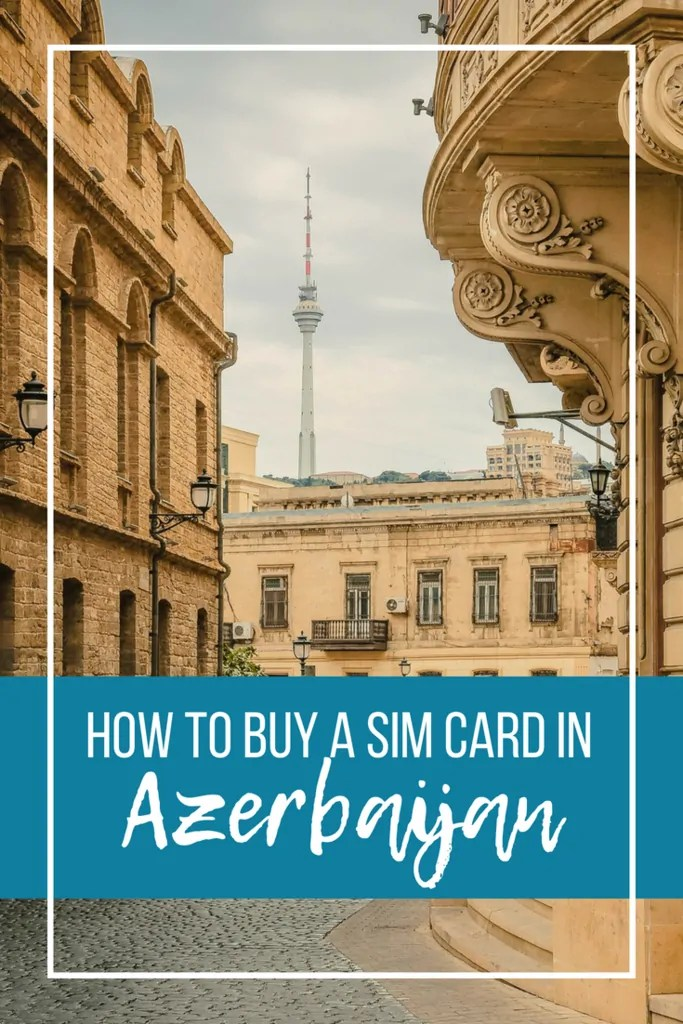 How to Get an Azerbaijan Sim Card in Baku without Losing Your Effing Mind