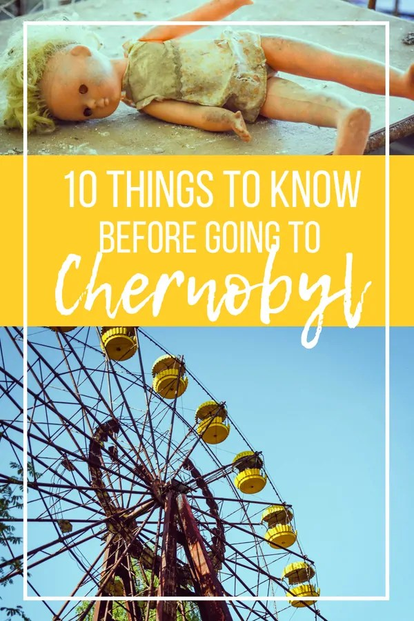 Chernobyl Tours: 10 Things to Know Before You Tour Pripyat and Chernobyl in Ukraine