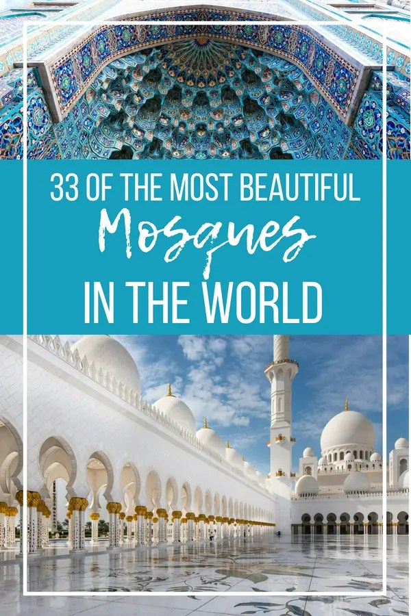 33 OF THE MOST BEAUTIFUL MOSQUES IN THE WORLD